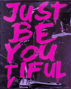 30-x-24-reclaimed-billboard-and-spray-paint-on-canvas-just-be-you-tiful-brush-pink-paint